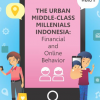 "WHITEPAPER: ""THE URBAN MIDDLE-CLASS MILLENIALS INDONESIA: FINANCE, ONLINE BEHAVIOR AND VALUES"""
